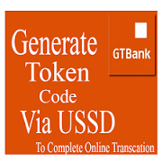 How To Get A GTBank Token And Use It For All Transaction