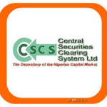 CSCS Nigeria: Their Functions And All You Must Know