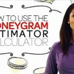 Moneygram Estimator: How To Use To Determine The Cost Of Transfer And All You Need To Know