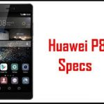 Huawei P8 Full Specifications And Other Reviews