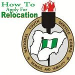 Nysc Relocation Portal: How To Apply With Steps And All You Need To Know About The Procedures